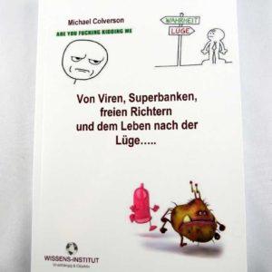 Buch - Von Viren, Superbanken, freien Richtern und dem Leben nach der Lüge